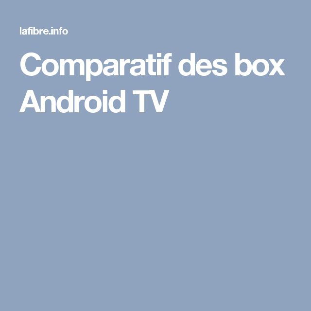 comparatif box android tv. Black Bedroom Furniture Sets. Home Design Ideas
